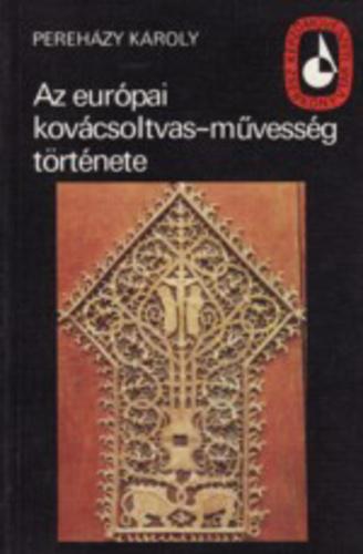 Pereházy Károly: Az európai kovácsoltvas-művesség története