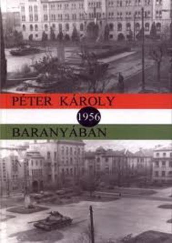Péter Károly: 1956 Baranyában