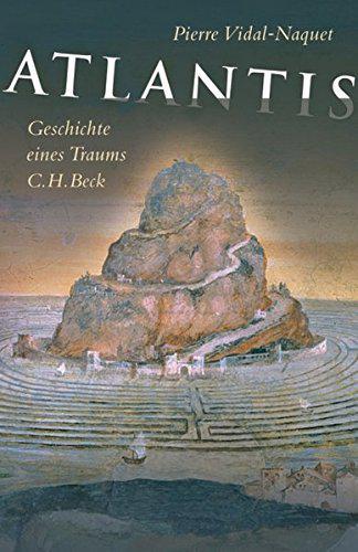 Pierre Vidal-Naquet : Atlantis - Geschichte eines Traums