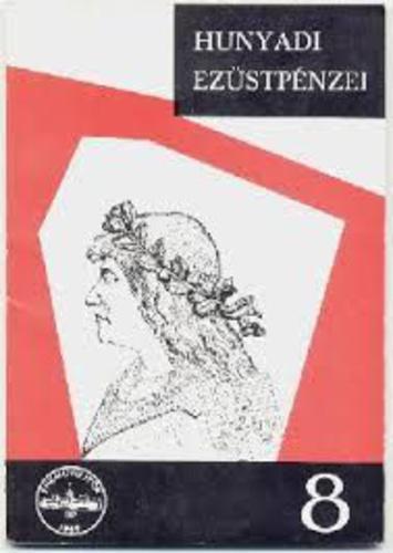 Pohl Artúr: Hunyadi Mátyás birodalmának ezüstpénzei 1458-1490