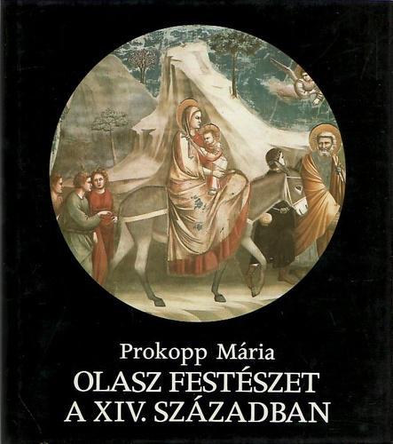 Prokopp Mária: Olasz festészet a XIV. században