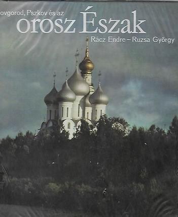Rácz Endre; Ruzsa György: Novgorod, Pszkov és az orosz Észak