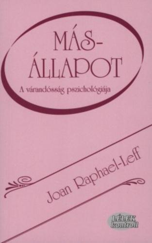 Raphael-Leff: Másállapot - A várandósság pszichológiája