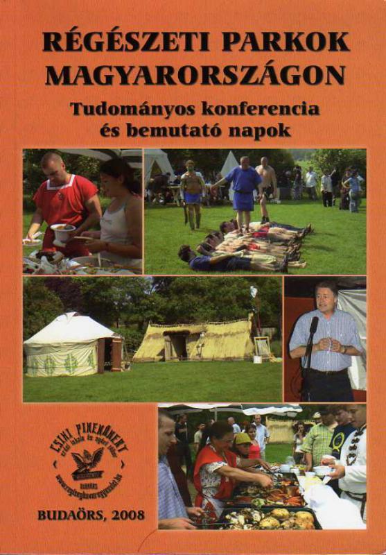 Régészeti parkok Magyarországon - Tudományos konferencia és bemutató napok