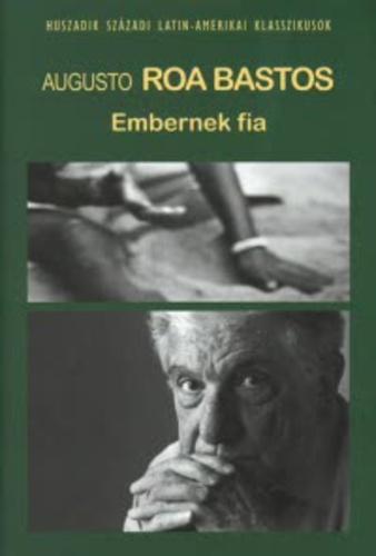Roa Bastos: Embernek fia