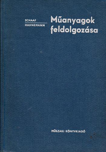 Schaaf; Hahnemann: Műanyagok feldolgozása