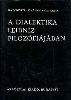 Simonovits Istvánné Beke Anna: A dialektika Leibniz filozófiájában