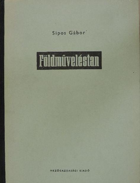 Sipos Gábor: Földműveléstan
