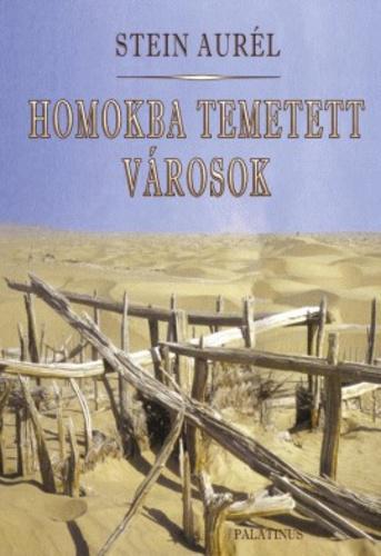 Stein Aurél: Homokba temetett városok