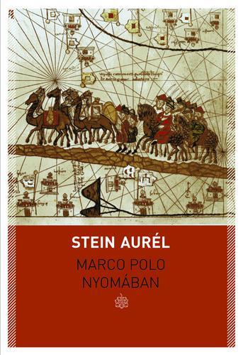 Stein Aurél: Marco Polo nyomában