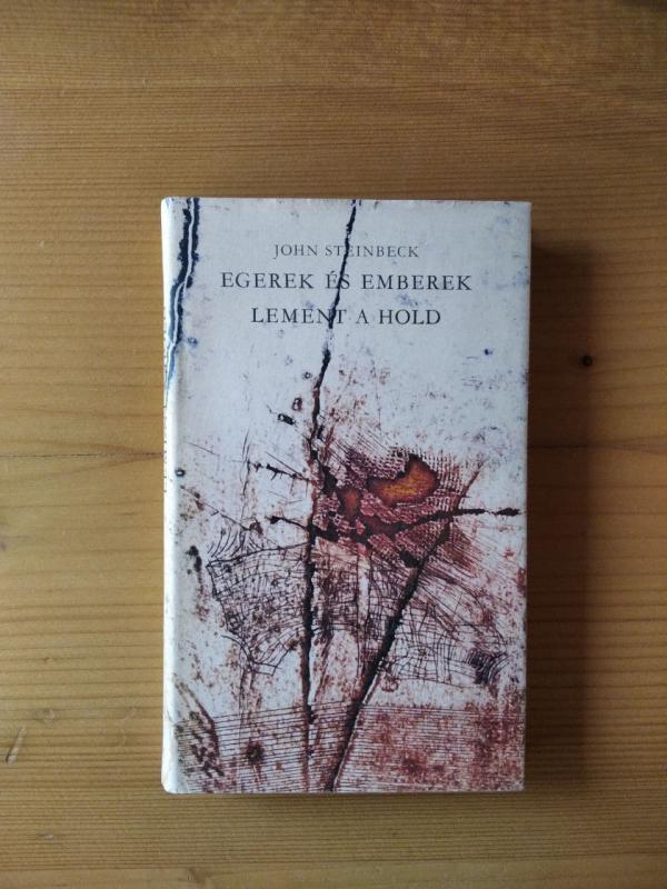 Steinbeck: Egerek és emberek / Lement a hold