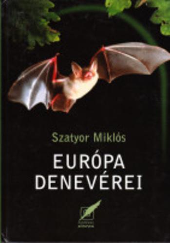 Szatyor Miklós: Európa denevérei