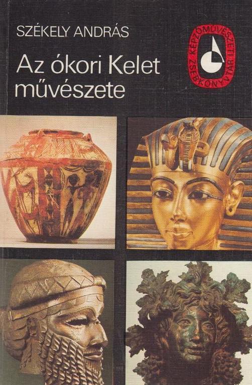 Székely András: Az ókori Kelet művészete