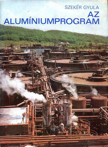 Szekér Gyula: Az alumíniumprogram