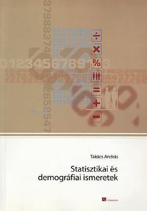 Takács András: Statisztikai és demográfiai ismeretek