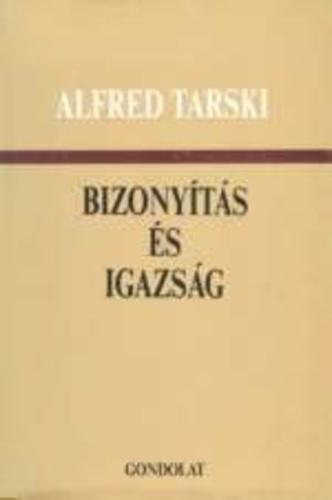 Tarski: Bizonyítás és igazság (válogatott tanulmányok)