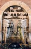 Boda Miklós: Itáliából Itáliába - püspökök, professzorok, poéták
