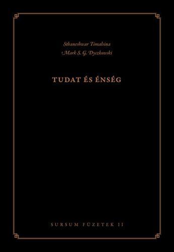 Timalsina • Dyczkowski: Tudat és énség – néhány nem-dualista indiai hagyományban