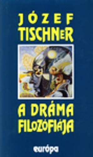 Tischner: A dráma filozófiája