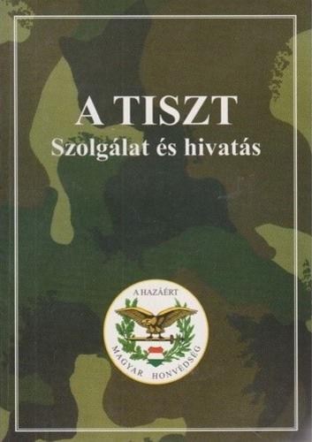 Tóth Csaba: A tiszt - szolgálat és hivatás