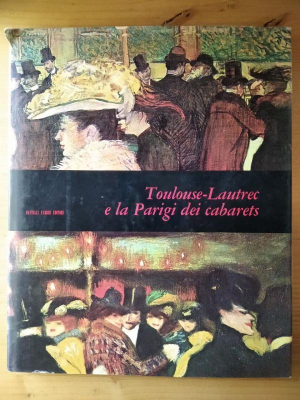 Toulouse-Lautrec e la Parigi dei cabarets (olasz)