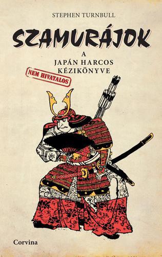 Turnbull: Szamurájok - A japán harcos [nem hivatalos] kézikönyve