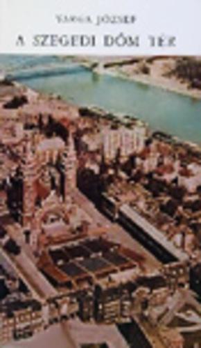 Varga József: A szegedi Dóm tér