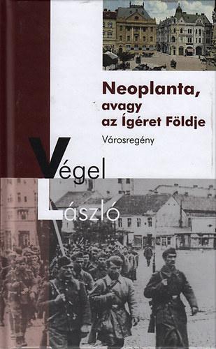 Végel László: Neoplanta, avagy az ígéret földje - városregény