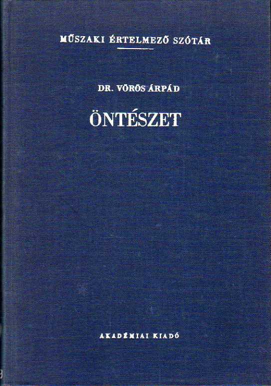 Vörös Árpád: Öntészet (Műszaki értelmező szótár 45-46.)