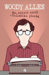 Woody Allen: Na ennyit erről