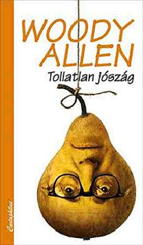 Woody Allen: Tollatlan jószág