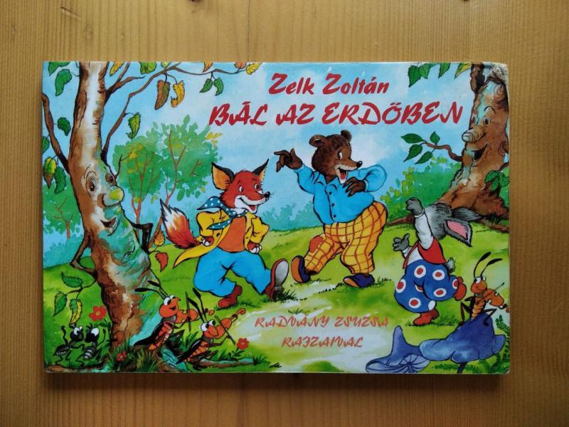Zelk Zoltán: Bál az erdőben