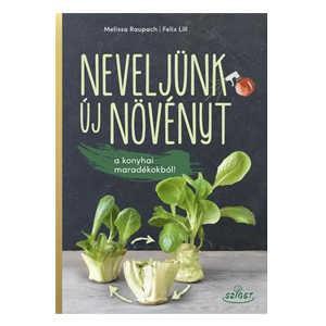 Neveljünk új növényeket a konyhai maradékokból!
